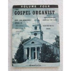 Gospel Organist, Volume 4. For Organ Arranged by Harold DeCou Books