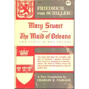 Mary Stuart   The Maid of Orleans: Two plays in one volume