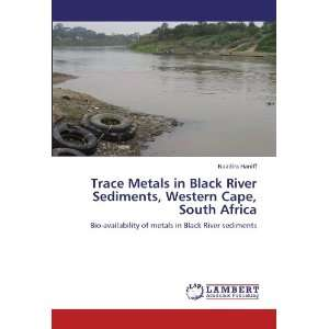 metals in Black River sediments (9783846529492): Naadira Haniff: Books