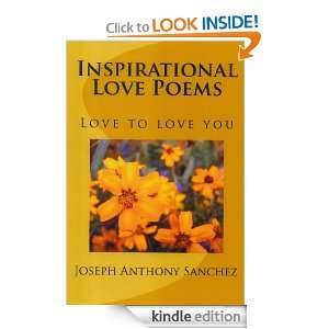 Inspirational Love Poems Love to Love you Joseph Anthony Sanchez