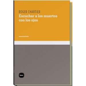 los muertos con los ojos (9788496859302) Roger CHARTIER Books