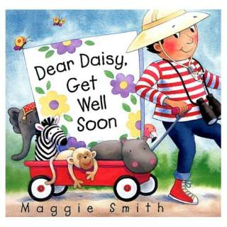 Dear Daisy, Get Well Soon (9780517800720): Maggie Smith