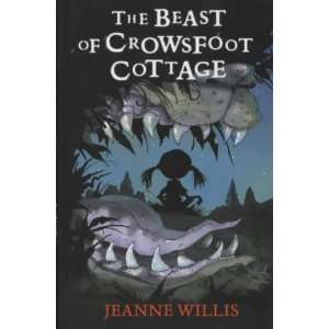 the Beast of Crowsfoot Cottage (9780333994641) Jeanne Willis Books