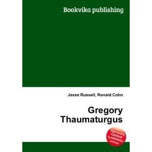 Gregory Thaumaturgus: Ronald Cohn Jesse Russell: Books