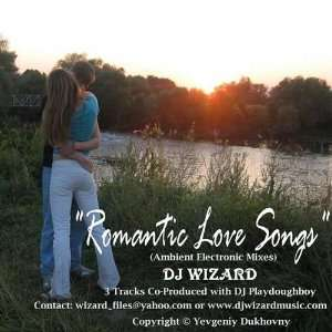 Romantic Love Songs: DJ Wizard: Music