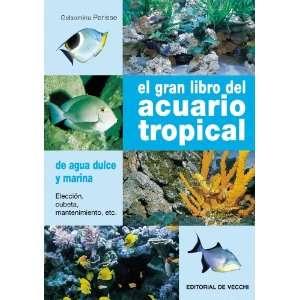 GRAN LIBRO DEL ACUARIO TROPICAL, EL (9788431531973): PARISSE G.: Books