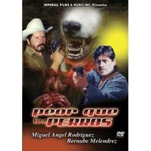 Peor que los Perros Miguel Angel Rodriguez Movies & TV