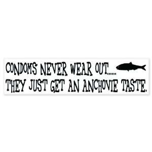 Condoms Never Wear Out Funny Adult car bumper sticker 12