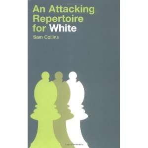 An Aacking Reperoire for Whie (0854688189102) Sam Collins Books