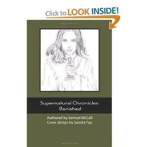 Chronicles: Banished (9781456448653): Samuel McCall, Sandra Foy: Books