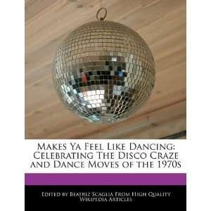 and Dance Moves of the 1970s (9781241585136) Beatriz Scaglia Books