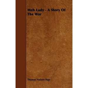 Lady   A Story Of The War (9781444636765): Thomas Nelson Page: Books