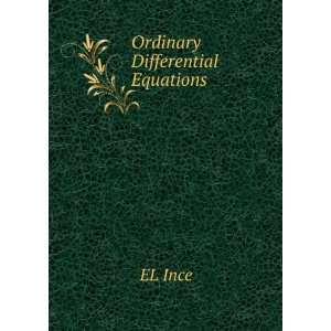 Ordinary Differential Equations EL Ince Books