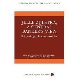 Jelle Zijlstra, a Central Bankers View (Financial and