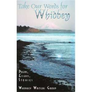 Essays & Oral History (9780971094017) Whidbey Writers Groups Books