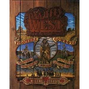 The Wild West (9781850510383) Michael Johnson Books