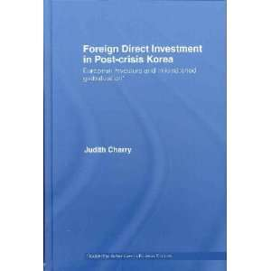 Foreign Direct Investment in Post Crisis Korea Judith Cherry Books