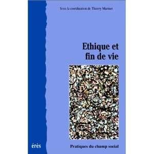 Ethique et fin de vie (Collection Pratiques du champ