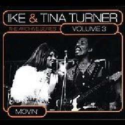 Ike & Tina Turner   Movin` The Archive Series Vol. 3 [3/3