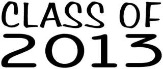 CLASS OF 2013 Sticker Graduation Car Decal School Vinyl