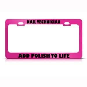 Nail Technician Add Polish To Life Career Profession license plate