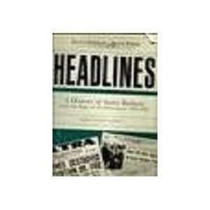 Headlines A history of Santa Barbara from the pages of