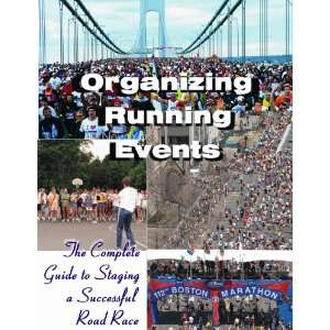 Organizing Running Events: The Complete Guide to Staging a