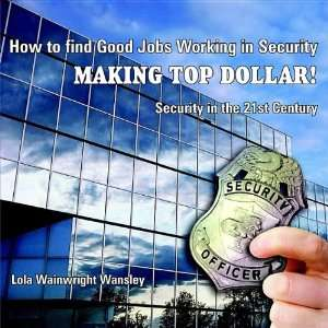 How to find Good Jobs Working in Security MAKING TOP DOLLAR