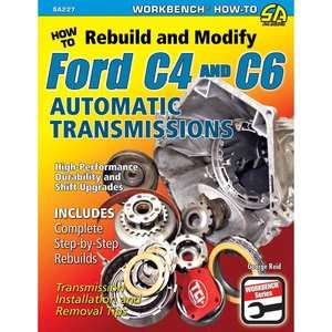 How to Rebuild & Modify Ford C4 & C6 Automatic