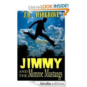 Jimmy and the Monroe Mustangs: J.R. Hargrove:  Kindle Store