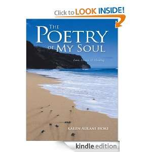 The Poetry of My Soul: Love, Honor & Healing: Karen Aulani Hoke