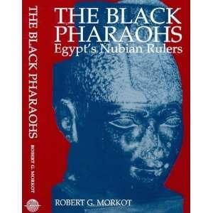 The Black Pharaohs Egypts Nubian Rulers [Hardcover