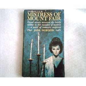 Mistress of Mount Fair: Jane Gordon: Books
