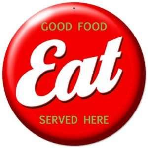 EAT GOOD FOOD RED ROUND METAL SIGN