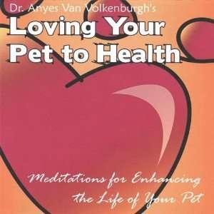 Your Pet to Health: Meditation: Dr. Anyes Van Volkenburgh: Music
