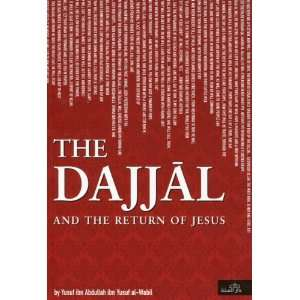 The Dajjal and the Return Ofjesus (9781904336303): YUSUF