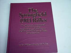 The Springfield 1903 Rifles William S Brophy book