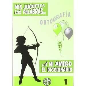 las palabras y mi amigo el diccionario : 1 EGB: Pedro Alonso Aparicio