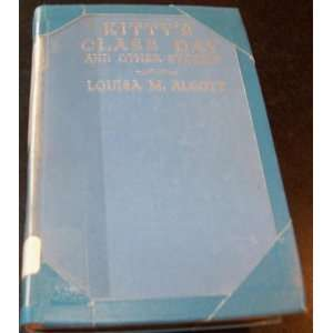 Kittys Class Day and Other Stories Louisa Alcott Books