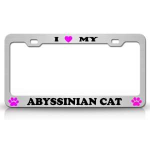 I LOVE MY ABYSSINIAN Cat Pet Animal High Quality STEEL