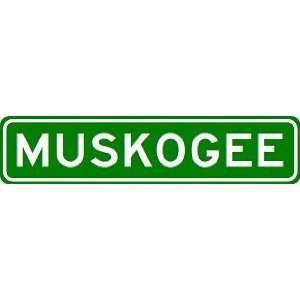 MUSKOGEE City Limit Sign   High Quality Aluminum