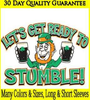 ST. PATRICKS DAY~IRISH~GET READY TO STUMBLE~BEER~T SHIRT~LS/SS~Front