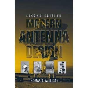 Modern Antenna Design (9780471457763): Thomas A. Milligan