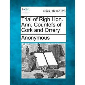 Trial of Righ Hon. Ann, Countefs of Cork and Orrery