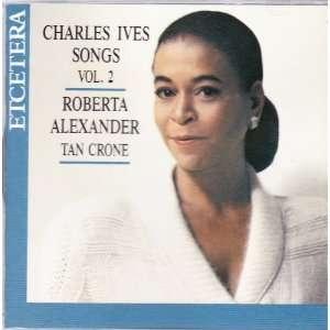 Ives : Songs Vol. 2: Roberta Alexander / Tan Crone: Music