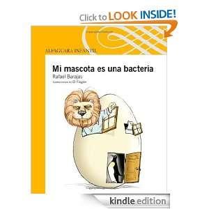 Mi mascota es una bacteria (Spanish Edition): Rafael Barajas: