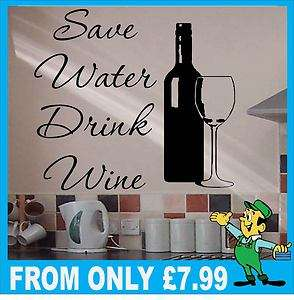 SAVE WATER, DRINK WINE Wall Art Quote Sticker   W30