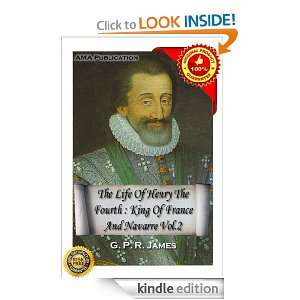 The life of Henry the fourth, king of France and Navarre Vol.2: G. P