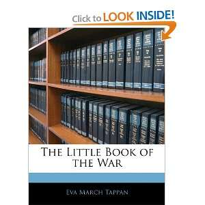 The Little Book of the War (9781141831050): Eva March