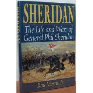 Wars Of General Phil Sheridan (9780517580707) Roy Morris Jr. Books